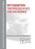 Wittgenstein : The Philosopher and his Works